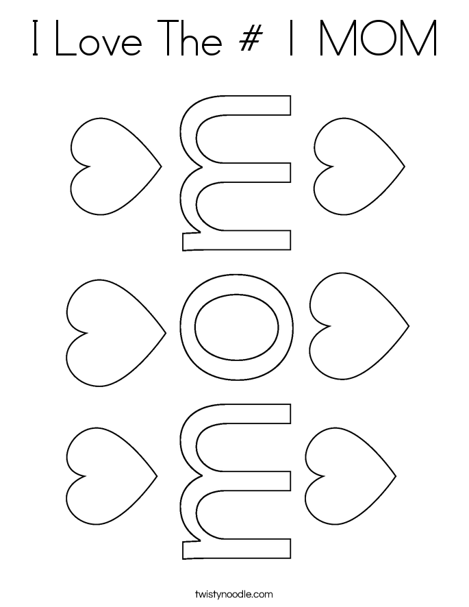 I Love The # 1 MOM Coloring Page