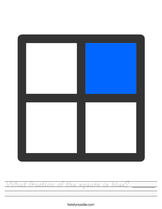 What fraction of the square is blue? ______ Worksheet