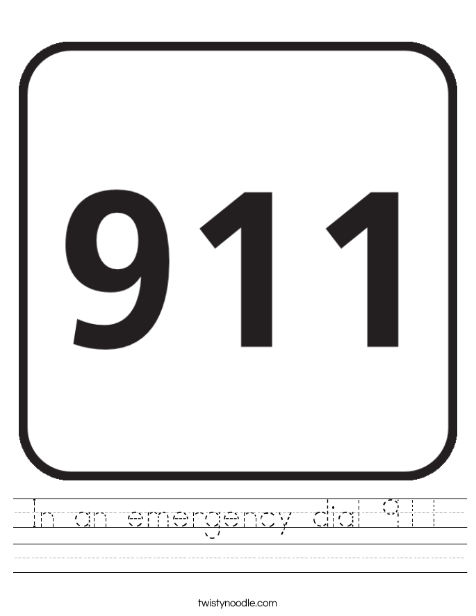In an emergency dial 911 Worksheet