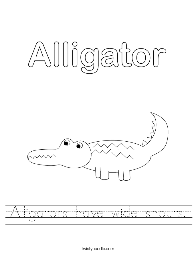 Alligators have wide snouts. Worksheet