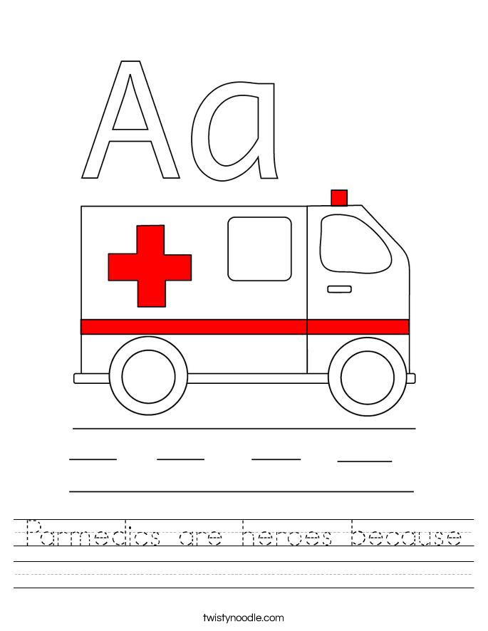 Parmedics are heroes because Worksheet