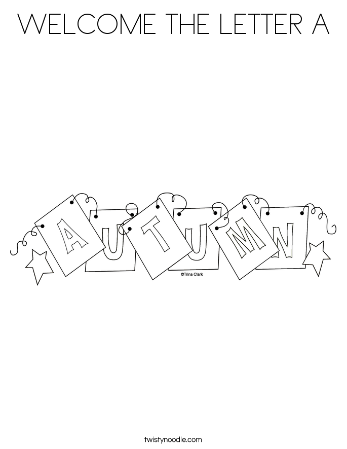 WELCOME THE LETTER A Coloring Page