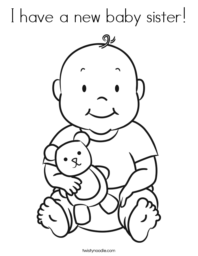 coloring page of a baby. I have a new baby sister  Coloring Page Twisty Noodle