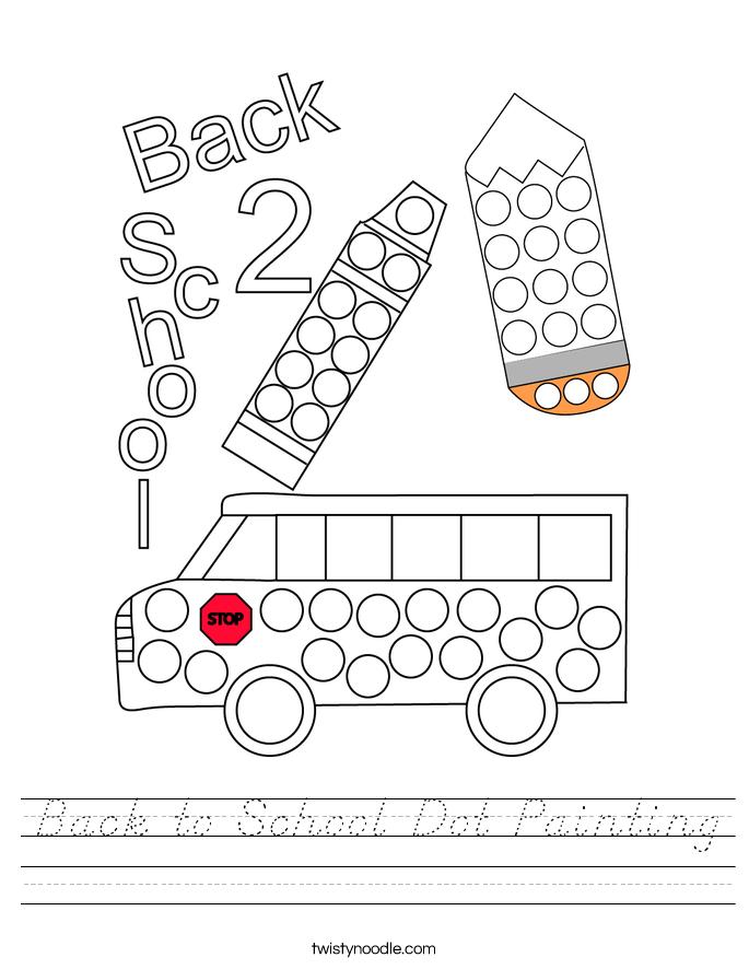 Back to School Dot Painting Worksheet - D'Nealian - Twisty ...