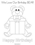 We Love Our Birthday BEAR Coloring Page