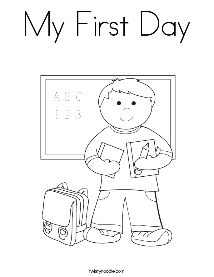 Marvelous My First Day Coloring Page.