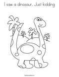 I saw a dinosaur. Just kiddingColoring Page