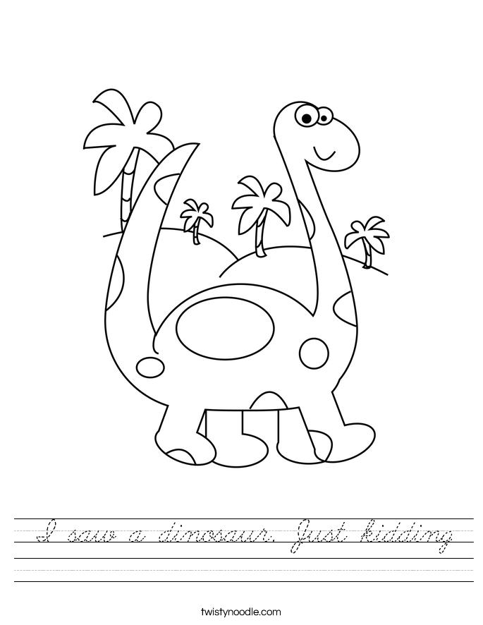 I saw a dinosaur. Just kidding Worksheet