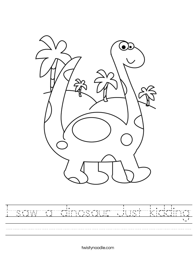 I saw a dinosaur. Just kidding Worksheet