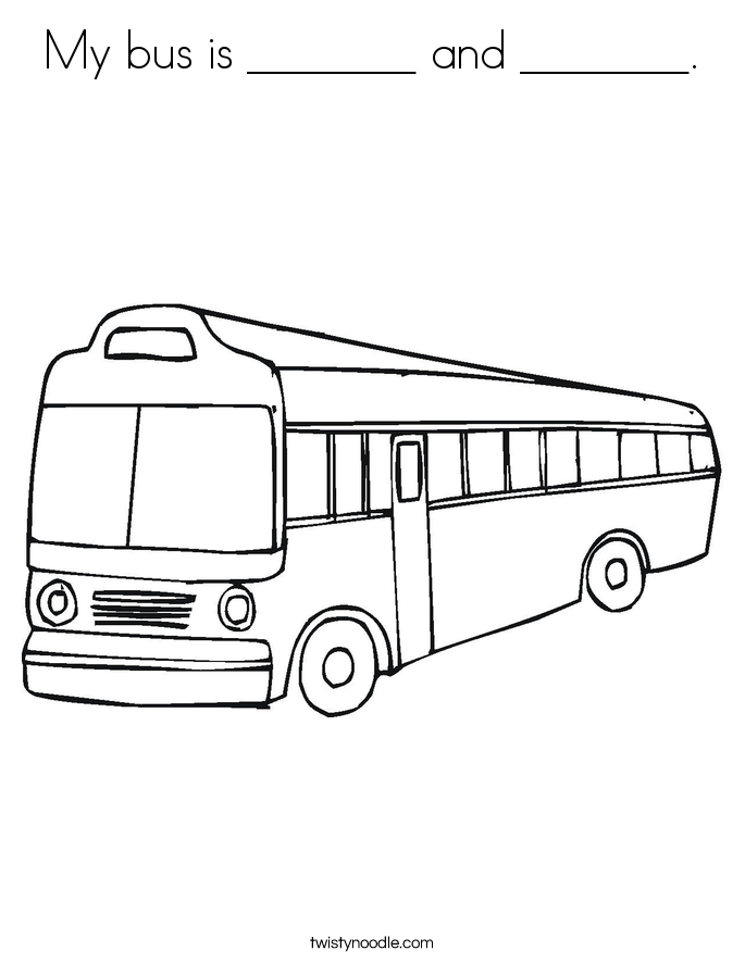 My bus is _______ and _______. Coloring Page