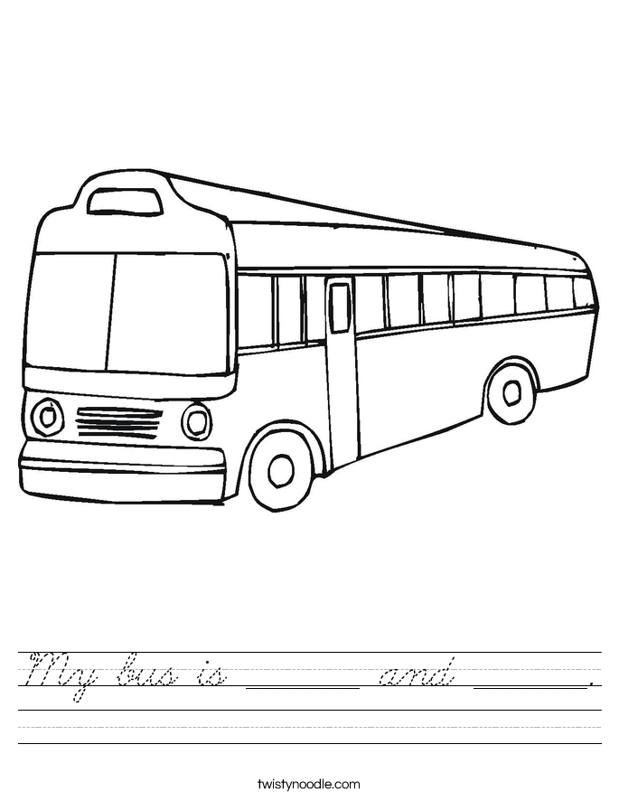 My bus is _______ and _______. Worksheet