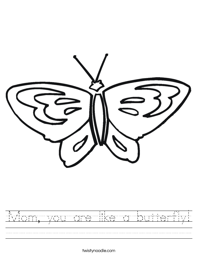 Mom you are like a butterfly Worksheet Twisty Noodle – Butterfly Worksheet