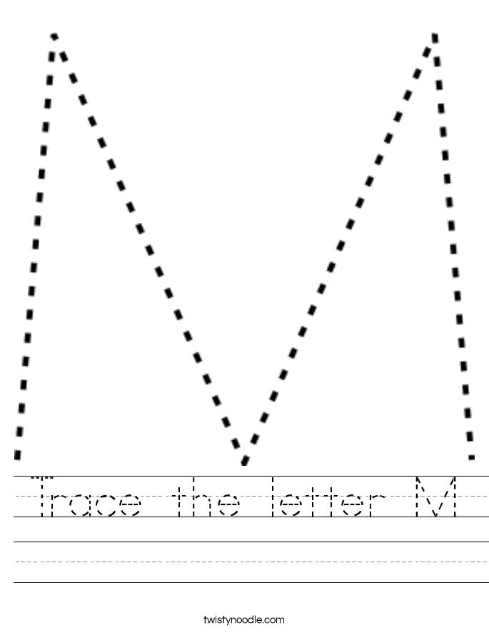 Trace the letter M Worksheet Twisty Noodle – Letter M Worksheet