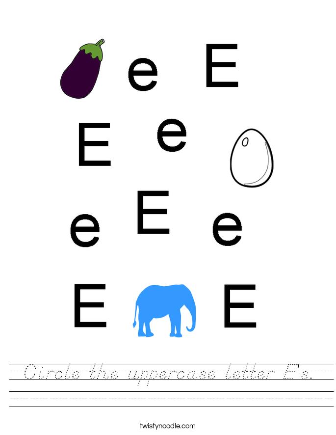 Circle the uppercase letter E's. Worksheet