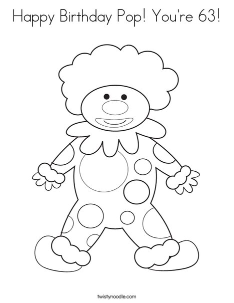 Happy birthday pop you 39 re 63 coloring page twisty noodle for If you re happy and you know it coloring page