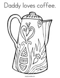 Daddy loves coffee.Coloring Page
