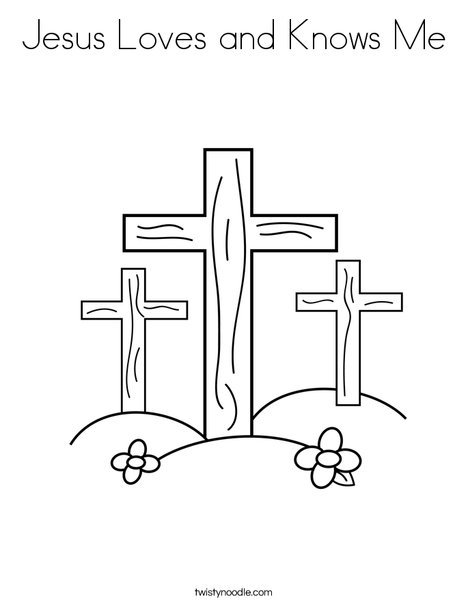 Jesus Loves and Knows Me Coloring Page - Twisty Noodle