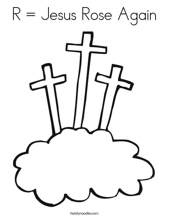 R = Jesus Rose Again Coloring Page