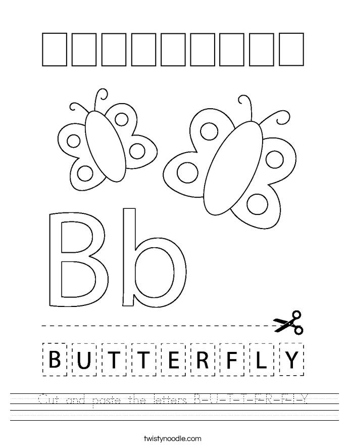 Cut and paste the letters B-U-T-T-E-R-F-L-Y. Worksheet