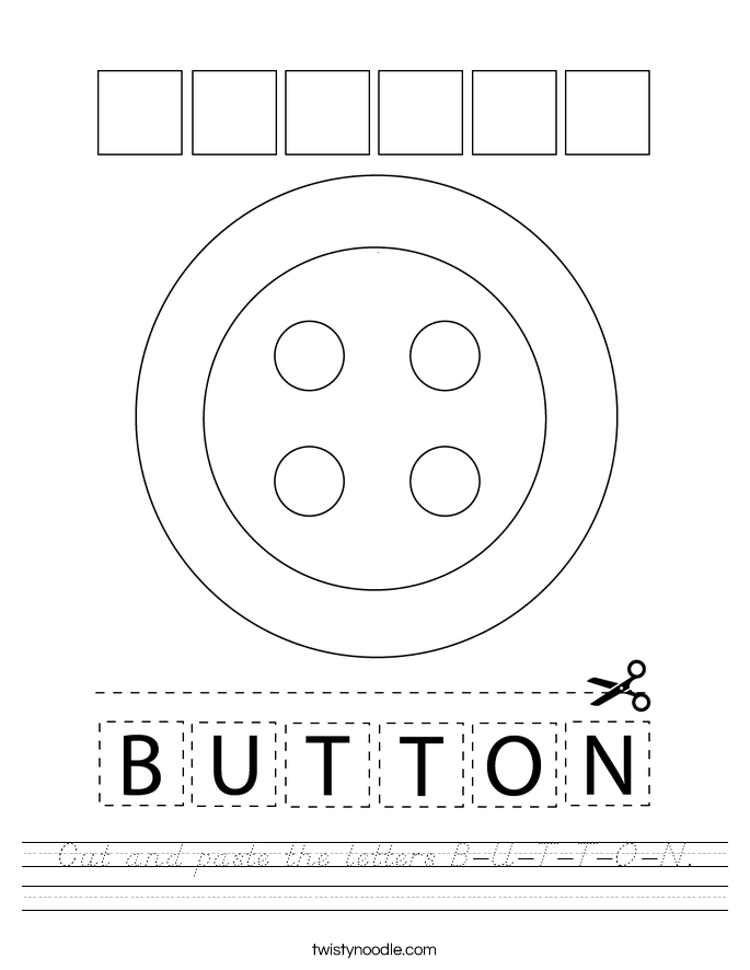 Cut and paste the letters B-U-T-T-O-N. Worksheet