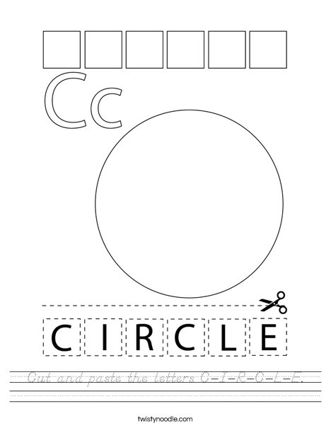 Cut and paste the letters C-I-R-C-L-E. Worksheet