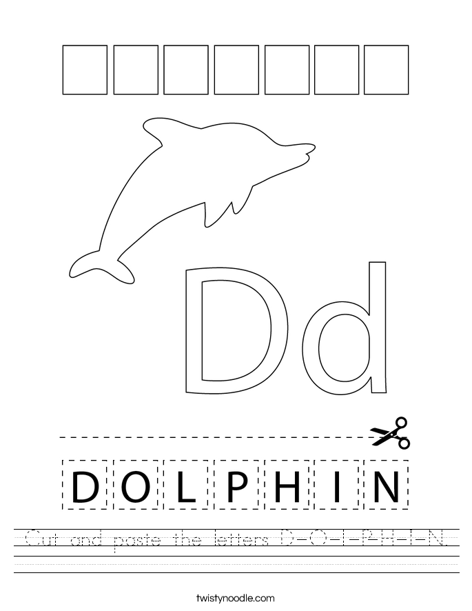 Cut and paste the letters D-O-L-P-H-I-N. Worksheet