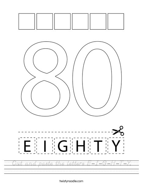 Cut and paste the letters E-I-G-H-T-Y. Worksheet