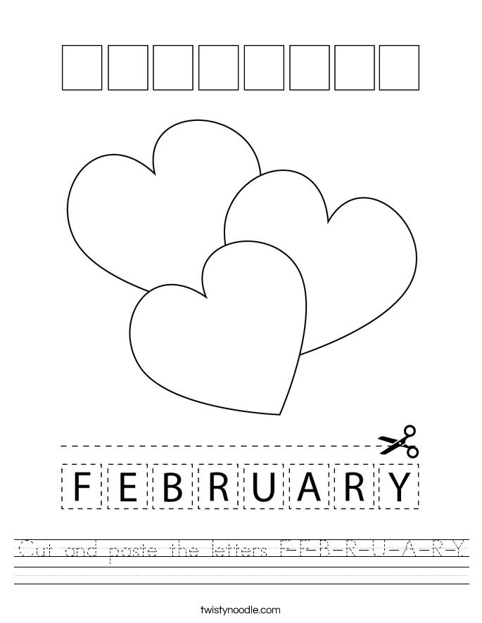 Cut and paste the letters F-E-B-R-U-A-R-Y. Worksheet