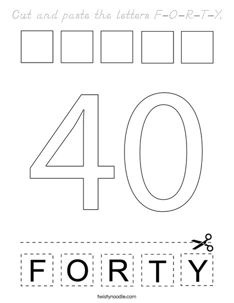 Cut and paste the letters F-O-R-T-Y. Coloring Page