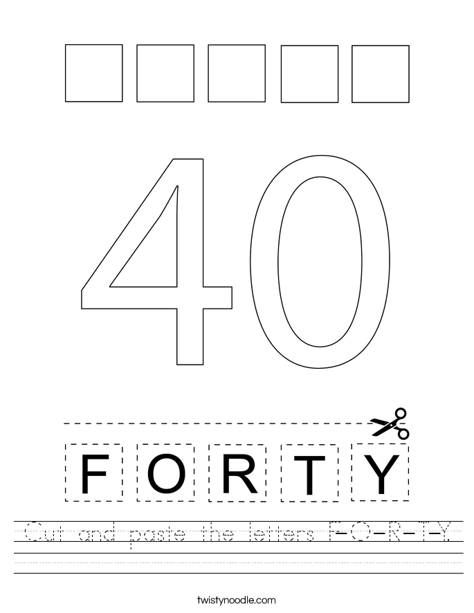 Cut and paste the letters F-O-R-T-Y. Worksheet