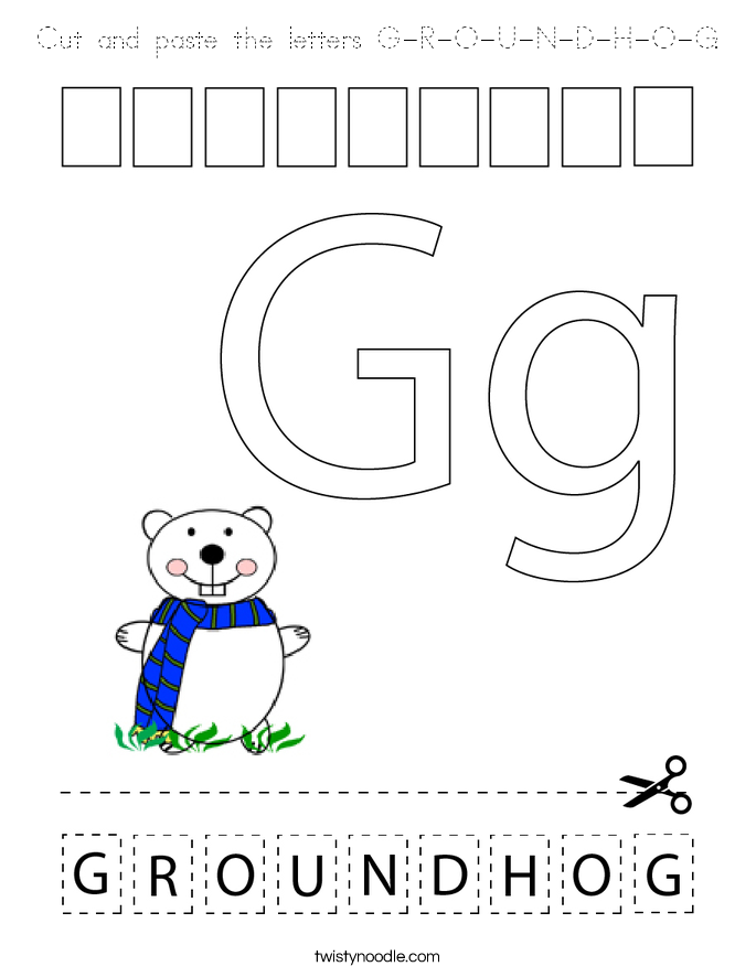 Cut and paste the letters G-R-O-U-N-D-H-O-G. Coloring Page