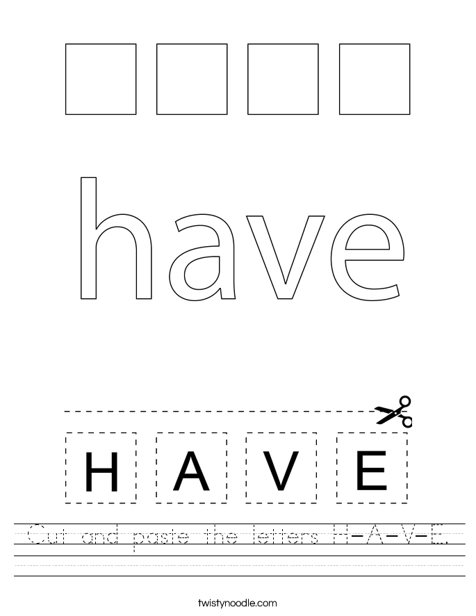 Cut and paste the letters H-A-V-E. Worksheet