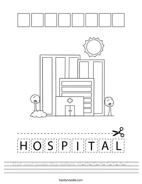 Cut and paste the letters H-O-S-P-I-T-A-L. Worksheet