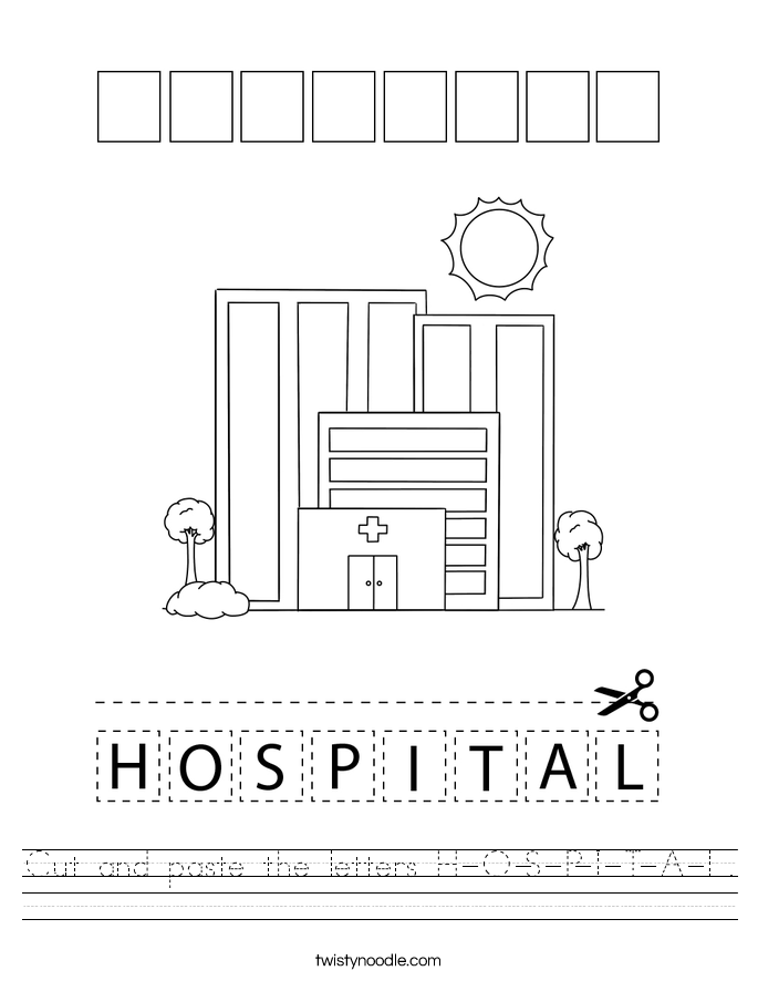 Cut and paste the letters H-O-S-P-I-T-A-L. Worksheet