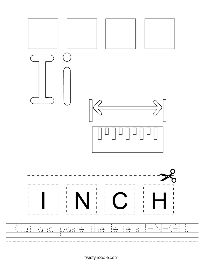 Cut and paste the letters I-N-C-H. Worksheet