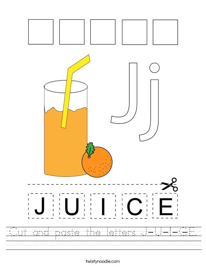 Cut and paste the letters J-U-I-C-E. Worksheet