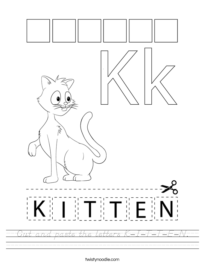 Cut and paste the letters K-I-T-T-E-N. Worksheet