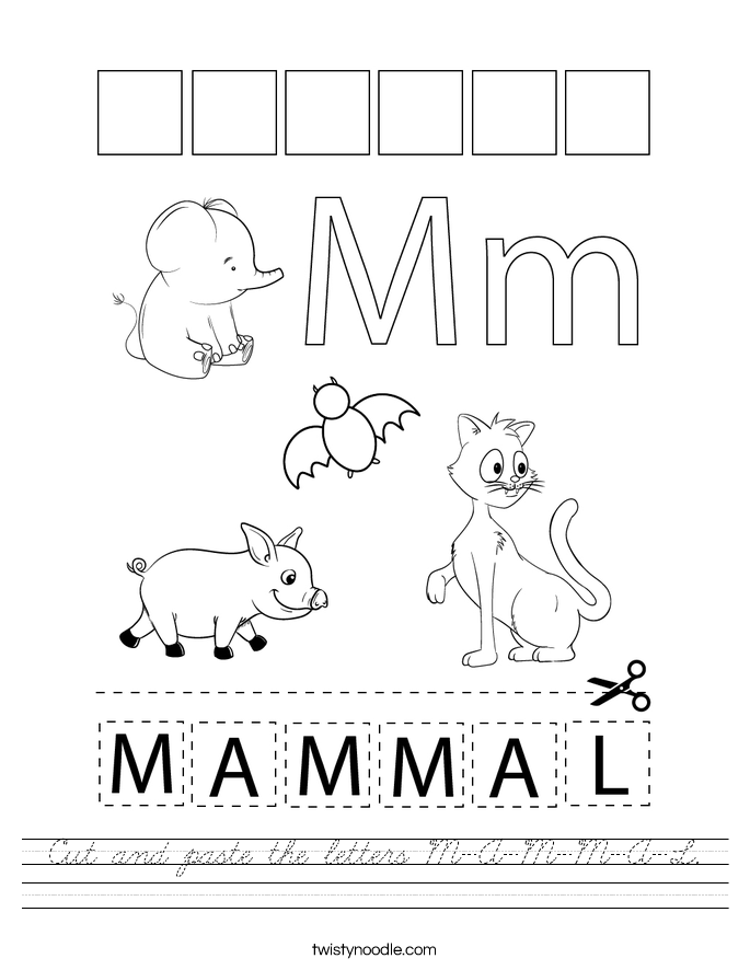 Cut and paste the letters M-A-M-M-A-L. Worksheet