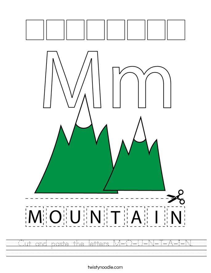 Cut and paste the letters M-O-U-N-T-A-I-N. Worksheet