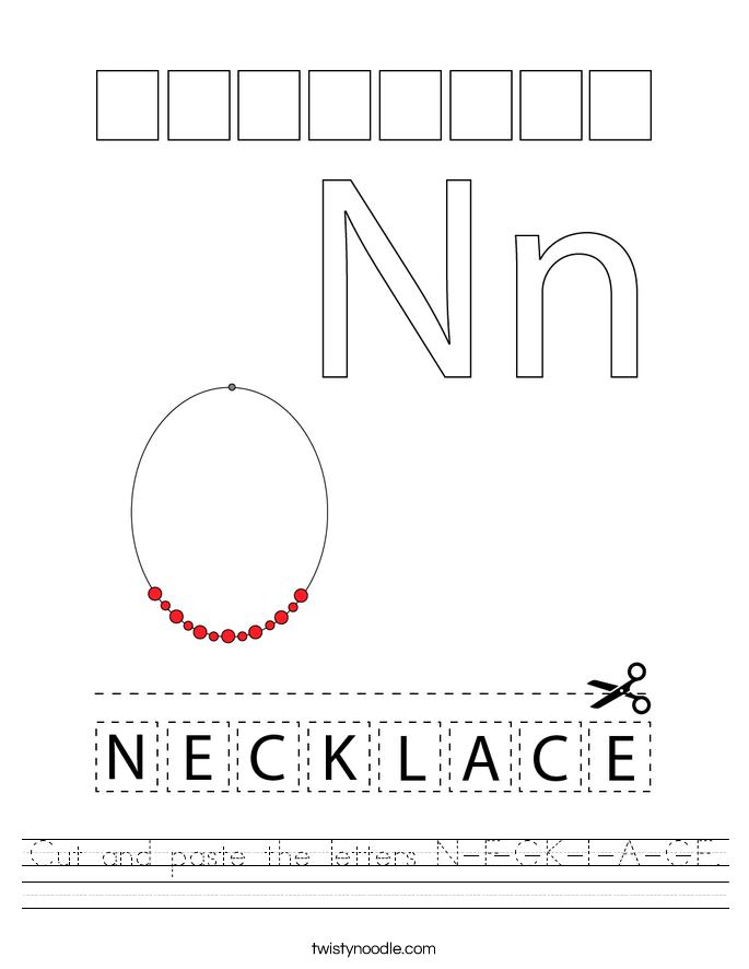 Cut and paste the letters N-E-C-K-L-A-C-E. Worksheet