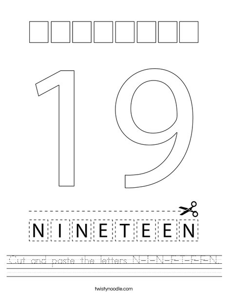 Cut and paste the letters N-I-N-E-T-E-E-N. Worksheet