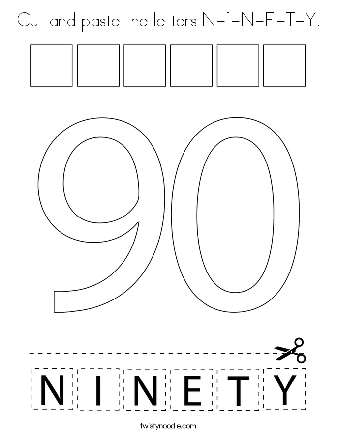 Cut and paste the letters N-I-N-E-T-Y. Coloring Page