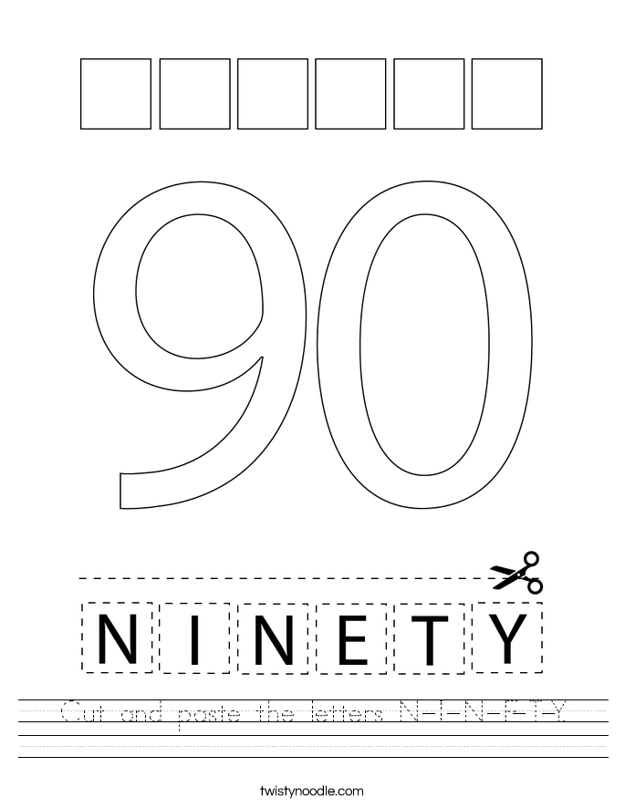 Cut and paste the letters N-I-N-E-T-Y. Worksheet