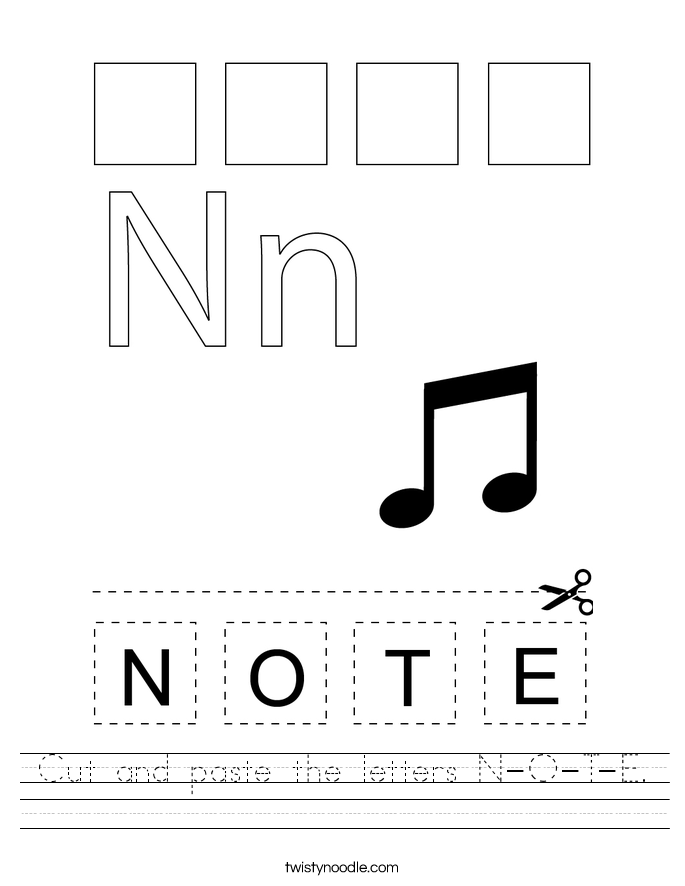 Cut and paste the letters N-O-T-E. Worksheet