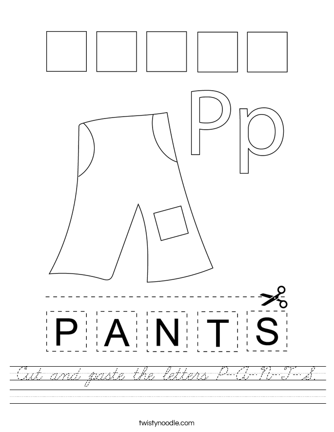 Cut and paste the letters P-A-N-T-S. Worksheet