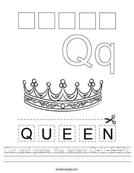Cut and paste the letters Q-U-E-E-N. Worksheet