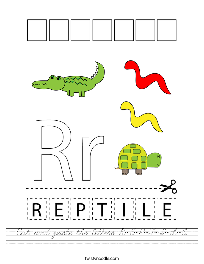 Cut and paste the letters R-E-P-T-I-L-E. Worksheet