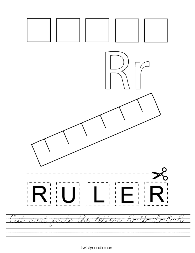 Cut and paste the letters R-U-L-E-R. Worksheet