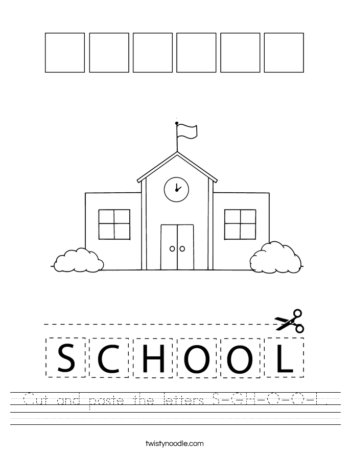 Cut and paste the letters S-C-H-O-O-L. Worksheet