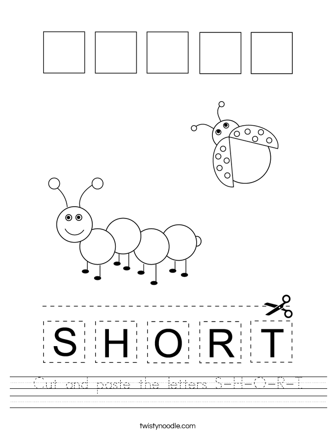 Cut and paste the letters S-H-O-R-T. Worksheet